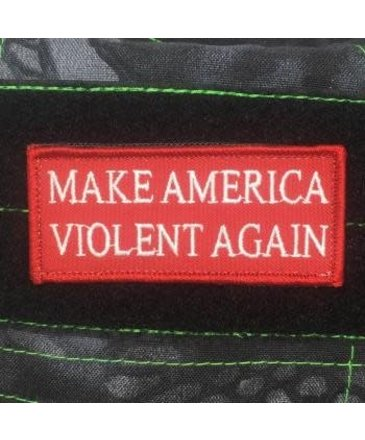 Tactical Outfitters Tactical Outfitters Make America Violent Again Patch