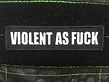 Tactical Outfitters Tactical Outfitters Violent as Fuck Morale Patch