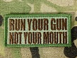 Tactical Outfitters Tactical Outfitters Run Your Gun Not Your Mouth Multicam