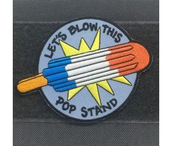 Tactical Outfitters Let's Blow This Pop Stand Patch