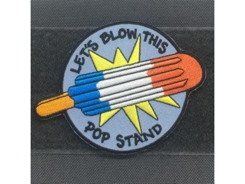 Tactical Outfitters Tactical Outfitters Let's Blow This Pop Stand Patch