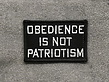 Tactical Outfitters Tactical Outfitters Obedience is not Patriotism Morale Patch