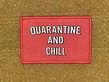 Tactical Outfitters Tactical Outfitters Quarantine and Chill Morale Patch