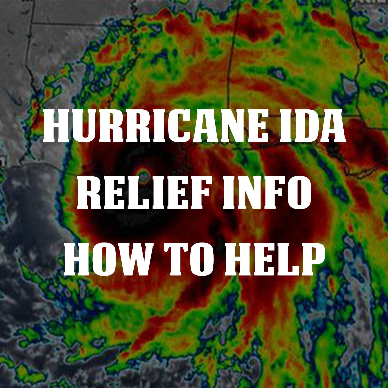 How to donate and help those affected by Hurricane Ida
