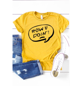 Kissed Apparel How You Doin Tee MUST