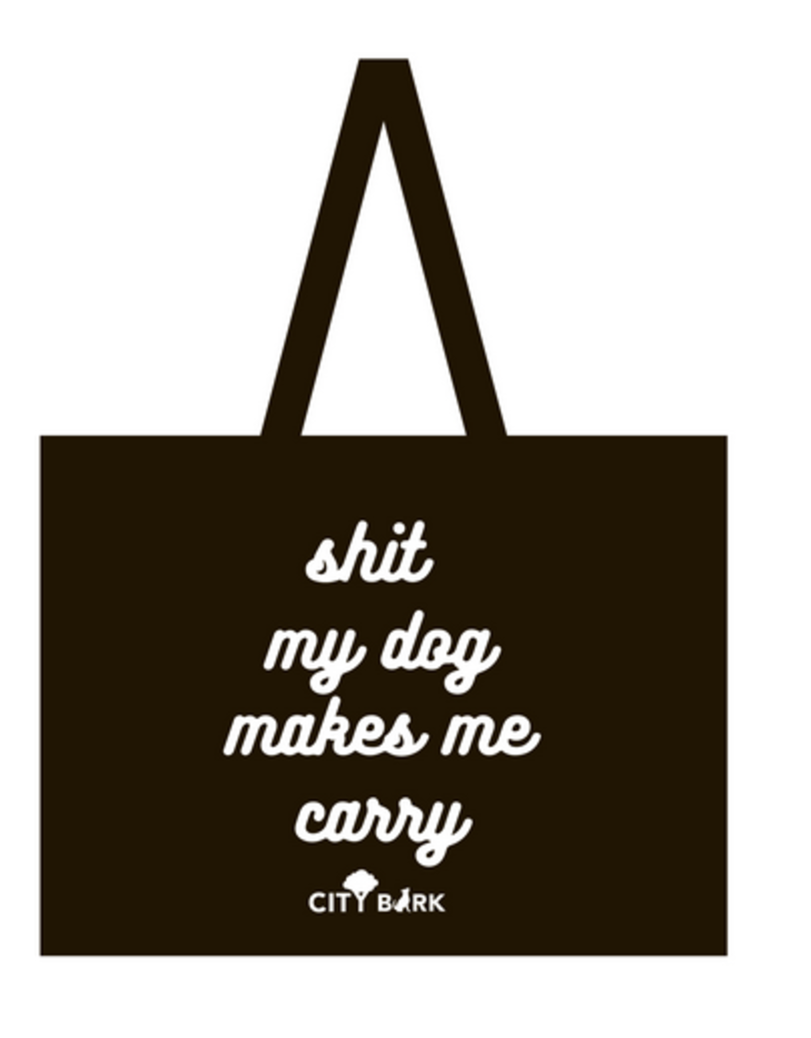 City Bark Sh*t for My Dog Tote Bag