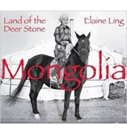 Ling Mongolia Land of the Deer Stone by Elaine Ling (Signed)