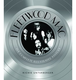 Unterberger Fleetwood Mac: The Complete Illustrated History by Richie Unterberger