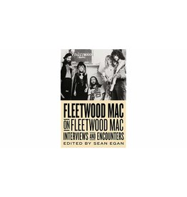 Fleetwood Fleetwood Mac on Fleetwood Mac: Interviews and Encounters
