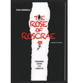 Russell The Rose of Roscrae: A Ballad of the West by Tom Russell (Program Guide with Libretto)