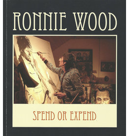 Wood Spend or Expend Exhibition Book by Ronnie Wood, David Shirey & Louis Zona