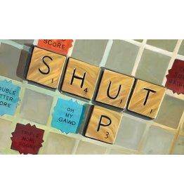 Keifer Shut Up by Jim Keifer (Artist Proof)