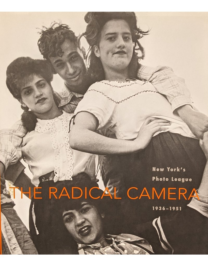 Klein The Radical Camera: New York's Photo League, 1936-1951 by Mason Klein and Catherine Evans