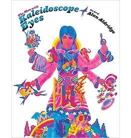 Aldridge The Man with Kaleidoscope Eyes the Art of Alan Aldridge by Alan Aldridge