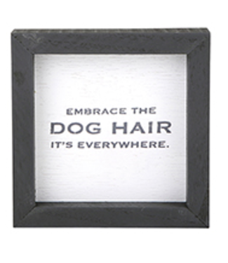 Dog Hair 6x6 Framed Sign