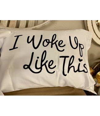 Woke Like This Standard/Queen Pillowcase