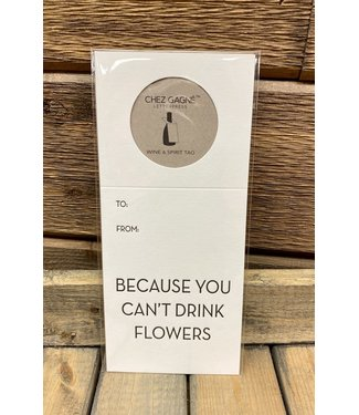 Can't Drink Flowers Wine and Spirits Tag