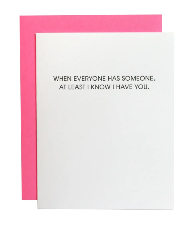 At Least I Have You Card