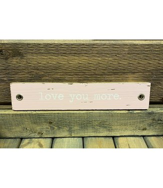 Love You More Sentiment Stick
