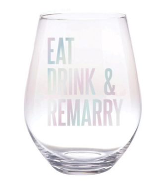 Eat Drink & Remarry Wine Glass 30 oz