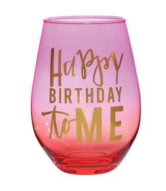 Happy Birthday To Me Stemless Wine Glass 30oz