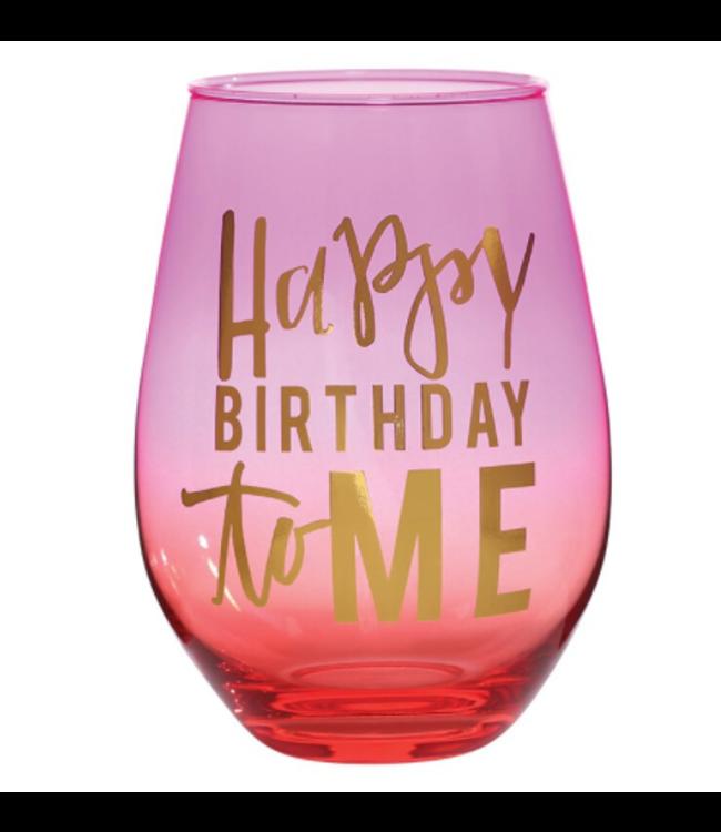 Happy Birthday To Me Stemless Wine Glass 30oz