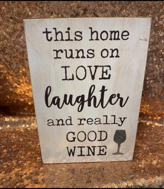 Love Laughter Good Wine Plaque