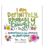 Private I am Definitely Probably Enough Book