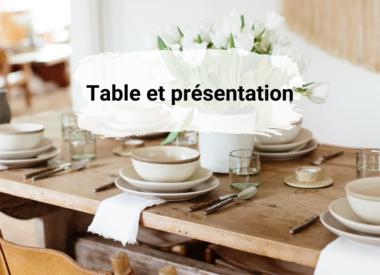 Table & Présentation