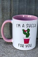 I'm a Succa For You Mug
