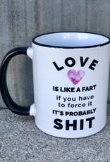 Love is Like a Fart Mug Mug