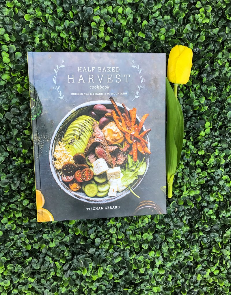 Half Baked Harvest Cookbook: Recipes from My Barn in the Mountains by Tieghan Gerard