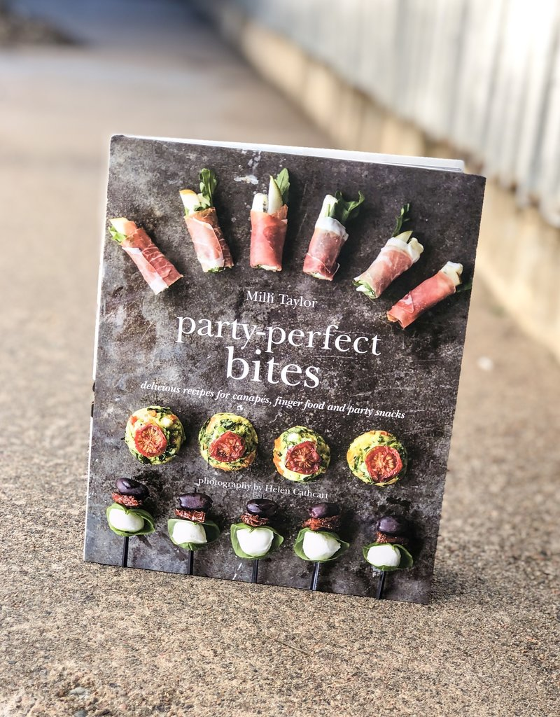 Party-Perfect Bites: Delicious recipes for canapés, finger food and party snacks by Milli Taylor