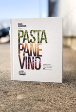 Pasta, Pane, Vino: Deep Travels Through Italy's Food Culture (Roads & Kingdoms Presents)