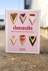 Cheesecake: 60 classic and original recipes for heavenly desserts by Hannah Miles