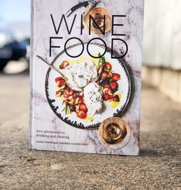 Wine Food: New Adventures in Drinking and Cooking by Dana Frank
