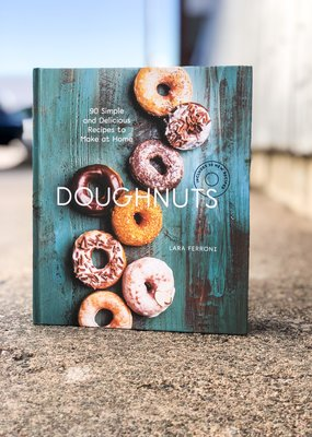 Doughnuts (90 Simple and Delicious Recipes to Make at Home) Lara Ferroni