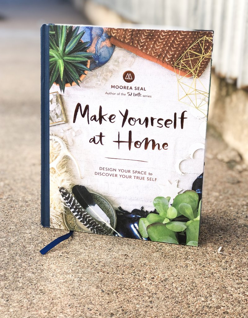 Make Yourself at Home: Design Your Space to Discover Your True Self by Moorea Seal (Hardcover)