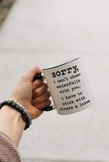 Sorry I Can't Chase Waterfalls 11oz Mug