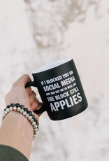If I Blocked You Coffee Mug