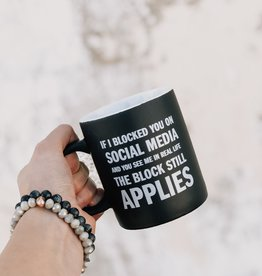 If I Blocked You Coffee Mug