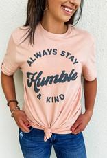509 Broadway Always Stay Humble & Kind Tee