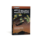 ASA ATC & WEATHER: MASTERING THE SYSTEMS