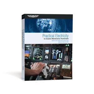 PRACTICAL ELECTRICITY For Aviation Maintenance Technicians ASA