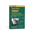 ASA TEST PILOT: 1001 THINGS YOU THOUGHT YOU KNEW ABOUT AVIATION