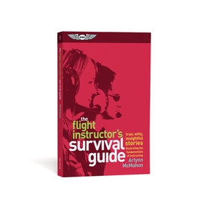 ASA THE FLIGHT INSTRUCTORS'S SURVIVAL GUIDE