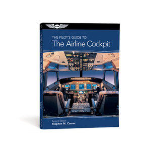ASA THE PILOT'S GUIDE TO THE AIRLINE COCKPIT