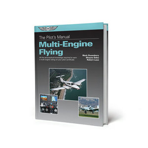 ASA THE PILOT'S MANUAL MULTI-ENGINE FLYING