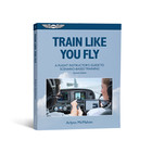 Train Like You Fly: Guide to Scenario-Based Training