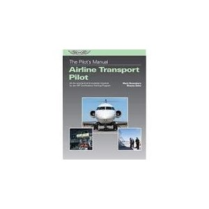 ASA THE PILOT'S MANUAL AIRLINE TRANSPORT PILOT